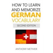 How to Learn and Memorize German Vocabulary by Anthony Metivier
