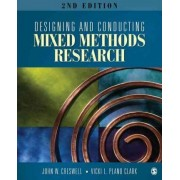 Designing and Conducting Mixed Methods Research by John W. Creswell