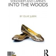 Sondheim and Lapine's into the Woods by Olaf Jubin