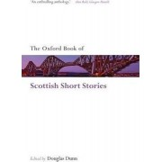 The Oxford Book of Scottish Short Stories by Douglas Dunn