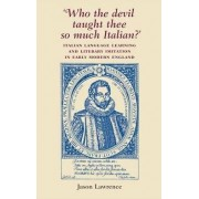 `Who the Devil Taught Thee So Much Italian?' by Jason Lawrence