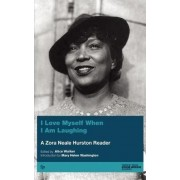 I Love Myself When I am Laughing... by Zora Neale Hurston