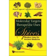 Molecular Targets and Therapeutic Uses of Spices by Bharat B. Aggarwal