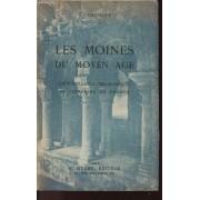 Les Moines Du Moyen-Age - Leur Influence Philosophique Et Politique En France