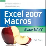 Excel 2007 Macros Made Easy by Gail Perry