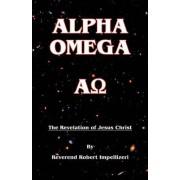 Alpha Omega by Reverand Robert Impellizeri