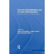 Terrorist Rehabilitation and Counter-Radicalisation by Lawrence Rubin