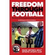 Freedom Through Football: The Story of the Easton Cowboys and Cowgirls by Will Simpson