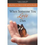 When Someone You Love Dies by Cynthia A. Snyder PhD