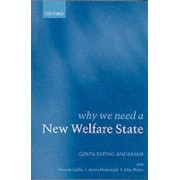Why We Need a New Welfare State by Gosta Esping-Andersen