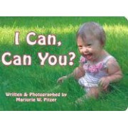 I Can, Can You? by Marjorie W. Pitzer