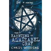 The Haunting of Alaizabel Cray by Chris Wooding