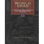 World Eras: European Renaissance and Reformation (1350-1600) v. 1 by Gale Group