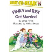 Pinky and Rex Get Married by Melissa Sweet