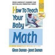 How to Teach Your Baby Math by Glenn J. Doman