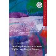 Teaching the Pronunciation of English as a Lingua Franca by Robin Walker