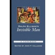Ralph Ellison's Invisible Man by John F. Callahan