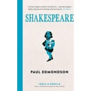 Shakespeare: Ideas in Profile by Paul Edmondson