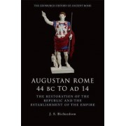 Augustan Rome 44 BC to AD 14 by J. S. Richardson