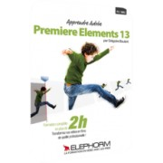 Apprendre Adobe Premiere Elements 13