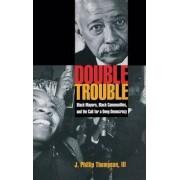 Double Trouble by J. Phillip Thompson