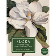 Flora: An Artistic Voyage Through the World of Plants 2016 by Sandra Knapp
