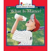 What Is Matter? by Don L Curry
