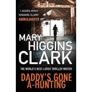 Daddy's Gone A-Hunting by Mary Higgins Clark
