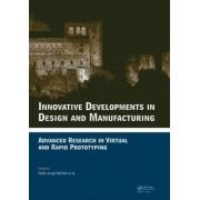 Innovative Developments in Design and Manufacturing by Paulo Jorge Da Silva Bartolo