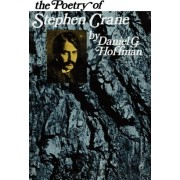 The Poetry of Stephen Crane by Daniel Hoffman