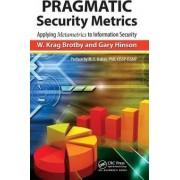 Pragmatic Security Metrics by W. Krag Brotby