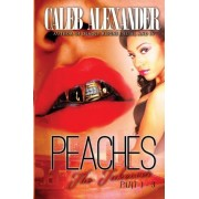 Peaches' Story; The Takeover by Caleb Alexander