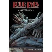 Four Eyes Volume 2: Hearts of Fire by Joe Kelly