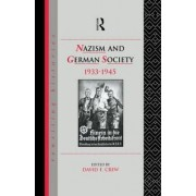 Nazism and German Society, 1933-45 by David F. Crew