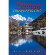 Jim Goodman Yunnan: China South of the Clouds (Odyssey Illustrated Guides)