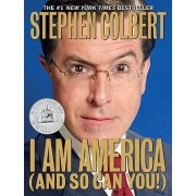 I Am America (and So Can You!) by Stephen Colbert