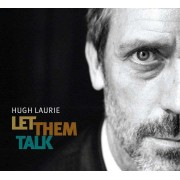Hugh Laurie - Let Them Talk (0825646740789) (1 CD)