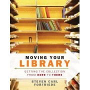 Moving Your Library by Steven Carl Fortriede