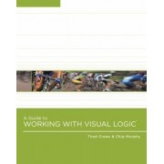 A Guide to Working With Visual Logic by Thad Crews