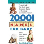 20,001 Names for Baby From A to Z - The Best, Most Complete Baby Name Book by Carol Wallace