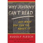 Why Johnny Can't Read and What You Can Do about It by Rudolf Flesch