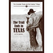 The Trail Ends in Texas: The Complete Dusty and the Cowboy Trilogy