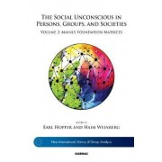 The Social Unconscious in Persons, Groups and Societies: Mainly Foundation Matrix Volume 2 by Earl Hopper