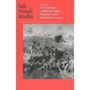 Yale French Studies: Post/colonial Conditions: Exiles, Migrations, and Nomadisms Part I by Francoise Lionett