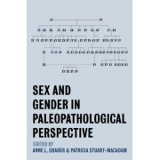 Sex and Gender in Paleopathological Perspective by Anne L. Grauer