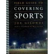 Field Guide to Covering Sports by Joe Gisondi