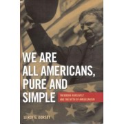 We are All Americans, Pure and Simple by LeRoy G. Dorsey