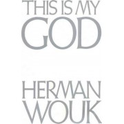 This is My God by Hermon Wouk