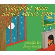 Goodnight Moon/Buenas Noches, Luna by Margaret Wise Brown
