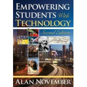 Empowering Students with Technology by Alan C. November